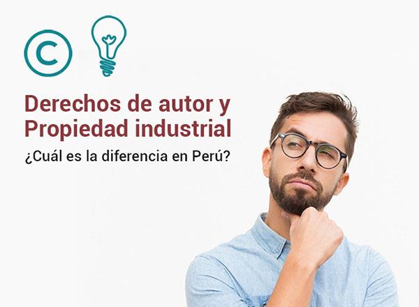 Derechos de autor y Propiedad industrial, ¿cuál es la diferencia en el Perú?